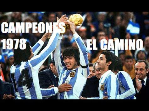 Argentina Campeón Del Mundial 1978 Todo Su Camino A ...