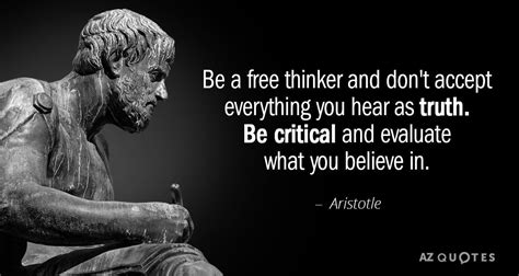 Aristotle quote: Be a free thinker and don t accept ...