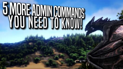 Ark: 5 more Admin Commands you need to know!   ARK ...