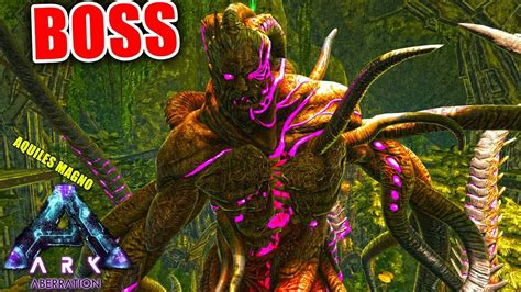 ARK ABERRATION EL BOSS FINAL ASCENSION!!! EL MEJOR JEFE DE ...