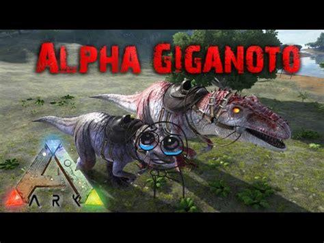 [ARK] Capturamos al Alpha Giganotosaurus!! Supervivencia ...