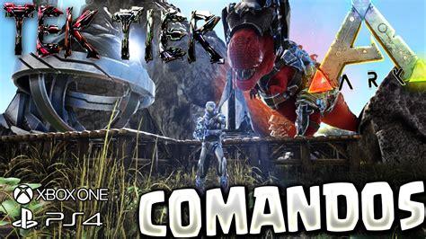 ARK COMANDOS TEK TIER PS4/XBOX | ARK SURVIVAL EVOLVED LOS ...