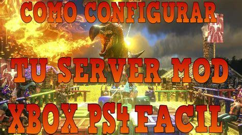 ARK COMO HACER UN SERVER PRIVADO MOD DE ARK , PS4 XBOX ONE ...