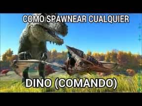 [ARK] COMO SPAWNEAR CUALQUIER DINO  COMANDO    YouTube
