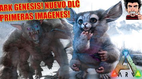 ARK GENESIS NUEVO DLC CONFIRMADO PRIMERAS IMAGENES DE ...