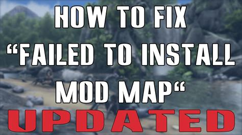 ARK: How to Fix  Failed to install Mod Map  Error ...
