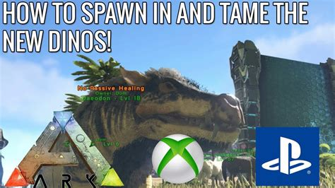ARK: HOW TO SPAWN IN AND TAME THE NEW DINOS!   CONSOLE ...
