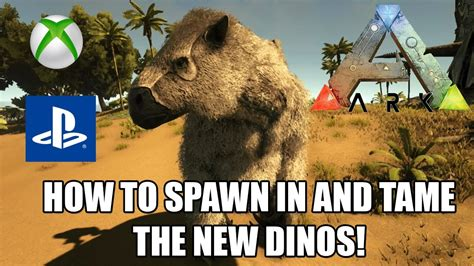 ARK: HOW TO SPAWN IN THE NEW DINOS AND TAME!   CONSOLE ...