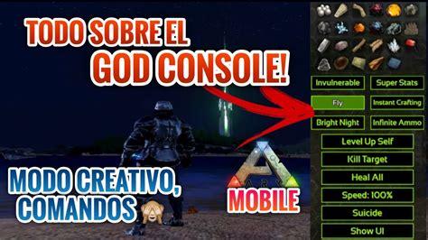 ARK MOBILE TODO SOBRE EL GOD CONSOLE!  GOD MODE O MODO ...
