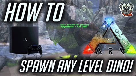 ARK PS4   How to Spawn Custom Level Dino, Tame, and Max ...