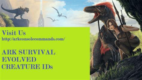 ARK Survival Evolved Creature IDs   Ark Survival Evolved