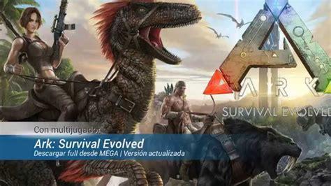 Ark Survival Evolved descargar gratis y full desde MEGA ...