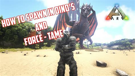 ARK: SURVIVAL EVOLVED   HOW TO SPAWN IN DINO S AND FORCE ...