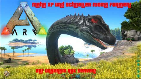 ARK Survival Evolved   Mehr XP, schneller Items beschaffen ...