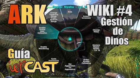 ARK Survival Evolved   Wiki   #4   Gestion de Dinos   YouTube