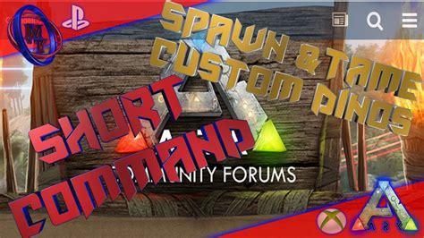 Ark Xbox & PS4 Spawn, Tame Custom Dinos   Short Command ...