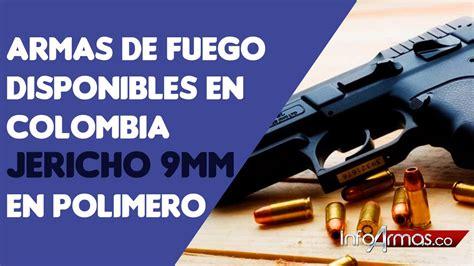 ARMAS DE FUEGO DISPONIBLES EN COLOMBIA, JERICHO 9MM EN ...