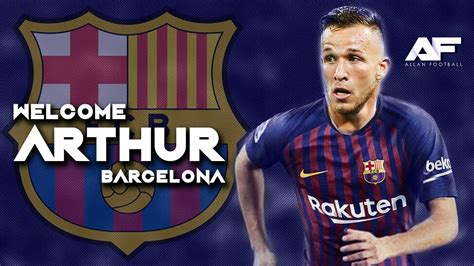 Arthur Melo • Overall 2018 • Welcome to Barcelona • HD ...