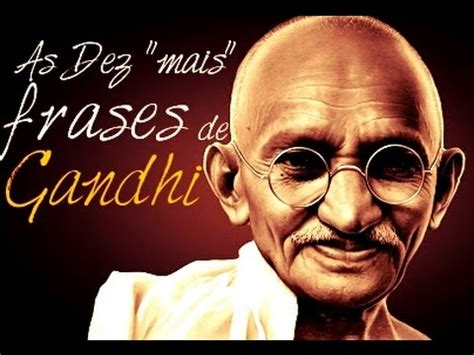 As Dez  mais  Frases de Mahatma Gandhi   YouTube