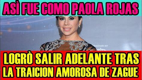 ASÌ FUE como PAOLA ROJAS logrò SALIR ADELANTE tras LA ...