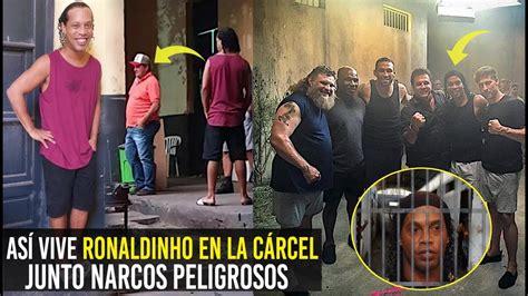 ASÍ VIVE RONALDINHO EN LA CÁRCEL DE PARAGUAY, CON NARC0S Y ...