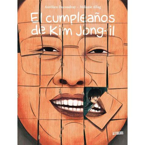 ASTIBERRI   El cumpleaños de kim jong li  Tapa dura  en ...