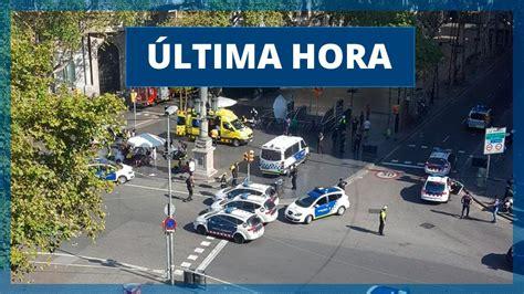 Atentado en Barcelona: Última hora