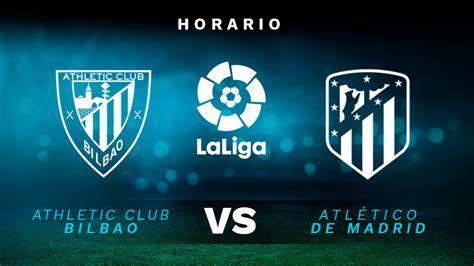 Athletic de Bilbao   Atlético de Madrid: hora y dónde ver ...