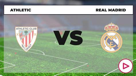 Athletic de Bilbao vs Real Madrid, dónde ver en directo ...