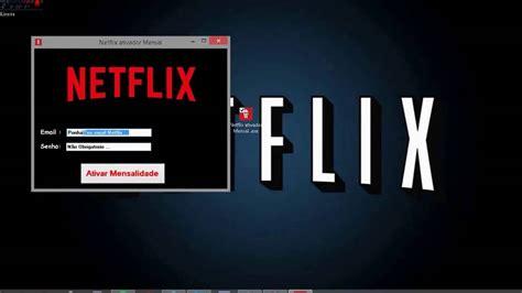 Ativador de Contas Netflix Mensalmente Gratis Link ...