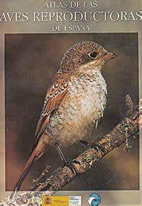 «Atlas de las aves reproductoras», de R. Martí i J. C. del ...
