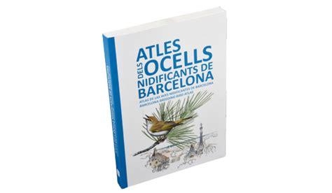 Atles dels ocells nidificants de Barcelona   Barcelona Llibres