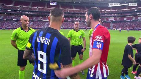 Atletico Madrid vs Inter Milan Full Match  First Half ...