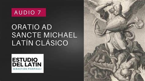 AUDIO 7: Oración a San Miguel de Arcangel. Latín Clásico ...