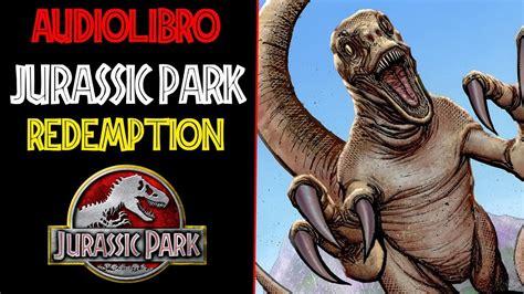 AUDIOLIBRO JURASSIC PARK REDEMPTION #1   UN NUEVO PARQUE ...