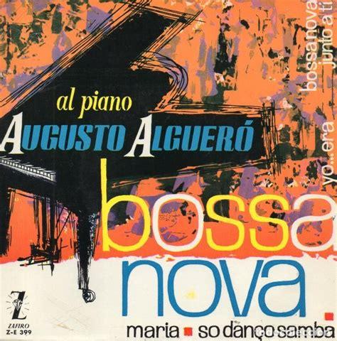 Augusto algueró al piano   bossa nova, ep, boss   Vendido ...