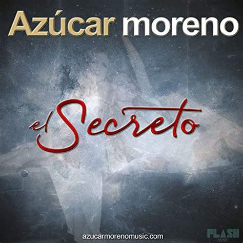 Azúcar Moreno*   El Secreto  2019, File    Discogs