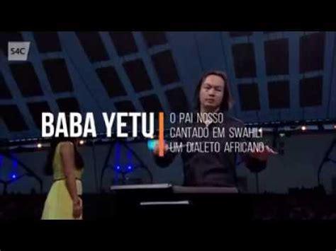 Baba Yetu   O Pai Nosso, cantado em Swahili, idioma ...