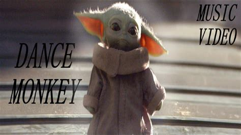 Baby Yoda    Dance Monkey  [Tones and I] Music video! I ...
