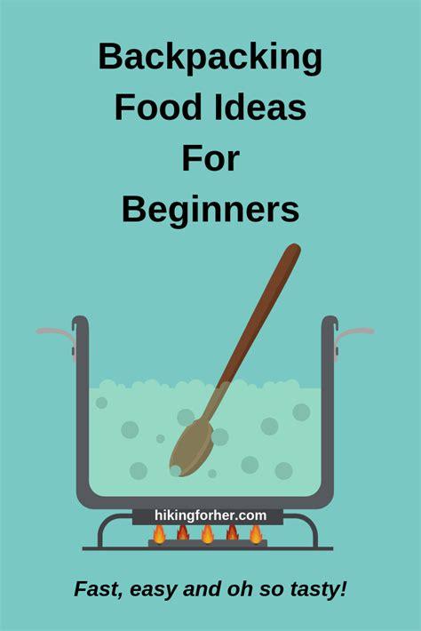 Backpacking Food Ideas Beginners Will Love | Older Hikers ...