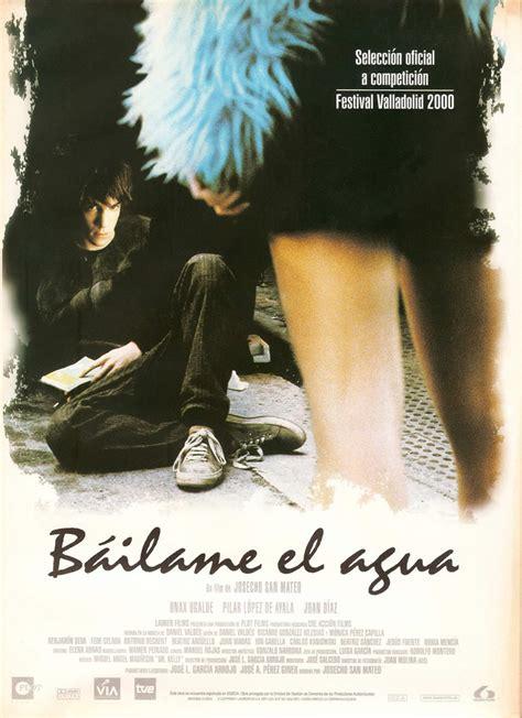 Báilame el agua   Película 2000   SensaCine.com