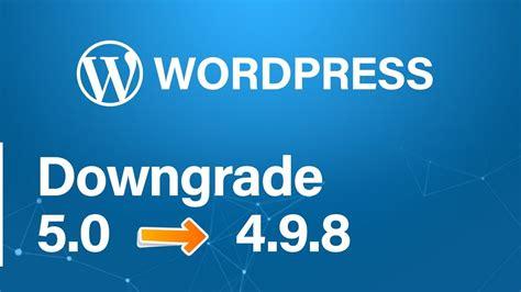 Bajar Versión  Downgrade Wordpress 5.0 a 4.9.8    YouTube