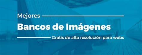 Bancos de Imágenes 【Gratis en Alta Resolución】 Para Uso ...