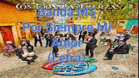 Banda MS Por Siempre Mi Amor Letra Lyrics 2018   YouTube