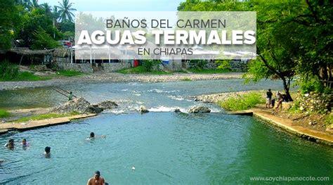 Baños del Carmen en Venustiano Carranza, Chiapas ...