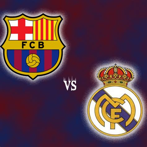 barca vs real madrid   Blessed Relief