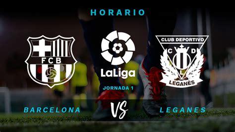 Barcelona   Leganés: hora y dónde ver el partido de hoy de ...