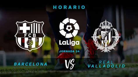 Barcelona – Valladolid: hora y dónde ver el partido de la ...