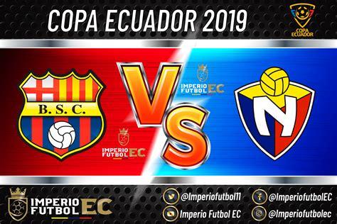Barcelona SC vs El Nacional EN VIVO partido de vuelta Copa ...