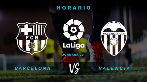 Barcelona   Valencia: hora y dónde ver el partido de Liga ...